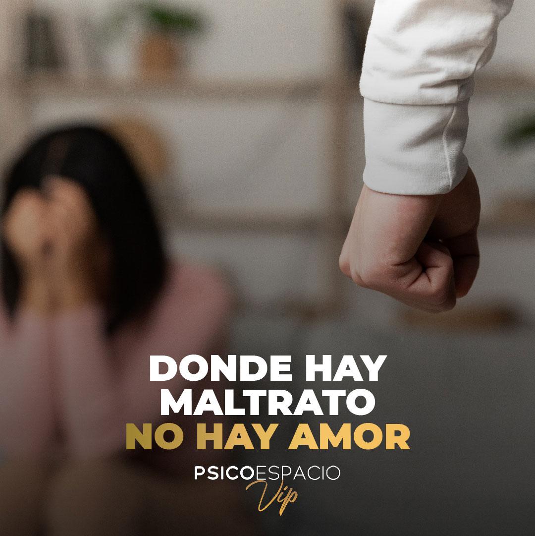"""Donde hay """"Maltrato"""" no hay """"Amor"""""""